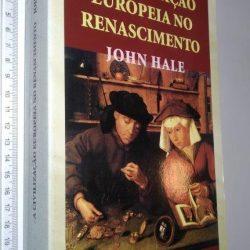 A civilização europeia no Renascimento - John Hale