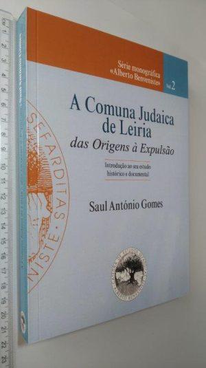 A Comuna Judaica de Leiria - Saul António Gomes