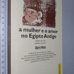 A MULHER E O AMOR NO EGIPTO ANTIGO - Clara Pinto