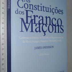 AS CONSTITUIÇÕES DOS FRANCO MAÇONS - James Anderson