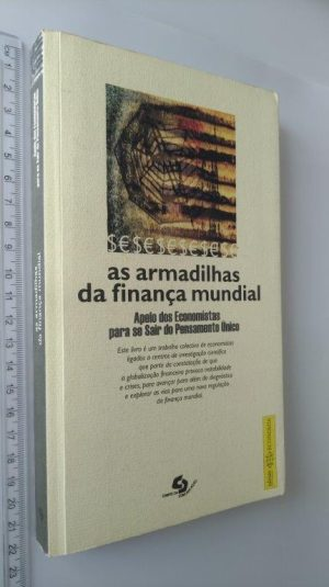 AS ARMADILHAS DA FINANÇA MUNDIAL - François Chesnais / Dominique Plihon