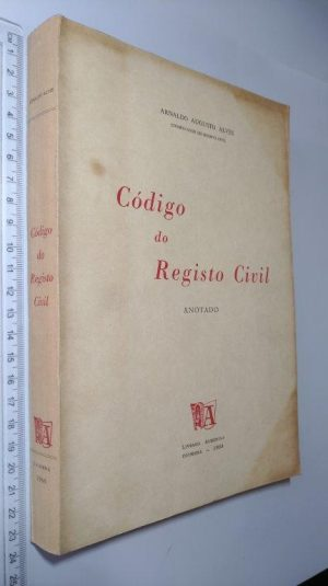Código do Registo Civil Anotado - Arnaldo Augusto Alves