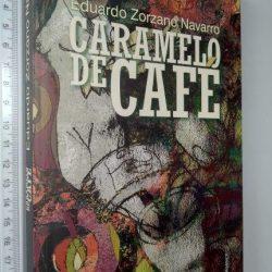 Caramelo de café - Eduardo Zorzano Navarro