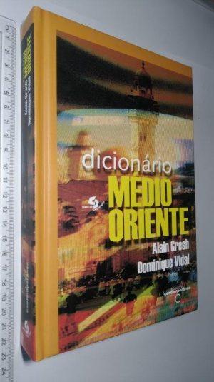 DICIONÁRIO MÉDIO ORIENTE - Alain Gresh / Dominique Vidal