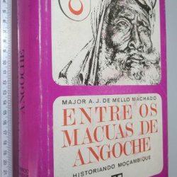 Entre os Macuas de Angoche - Major A. J. de Mello Machado