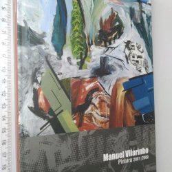 Manuel Vilarinho (Pintura 2001-2009) - Manuel Vilarinho