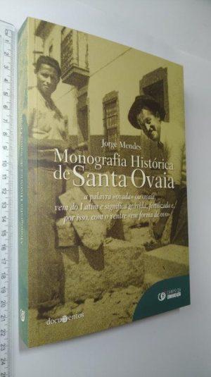 Monografia histórica de Santa Ovaia - Jorge Mendes