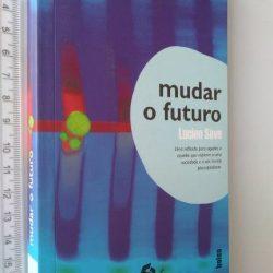 MUDAR O FUTURO - Lucien Sève
