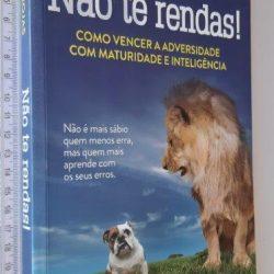 Não te Rendas! - Enrique Rojas
