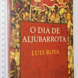 O Dia de Aljubarrota - Luís Rosa