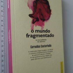 O MUNDO FRAGMENTADO - Cornelius Castoriadis