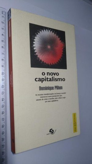 O NOVO CAPITALISMO - Dominique Plihon