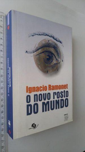 O NOVO ROSTO DO MUNDO - Ignacio Ramonet