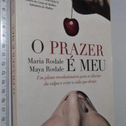 O prazer é meu - Maria Rodale / Maya Rodale