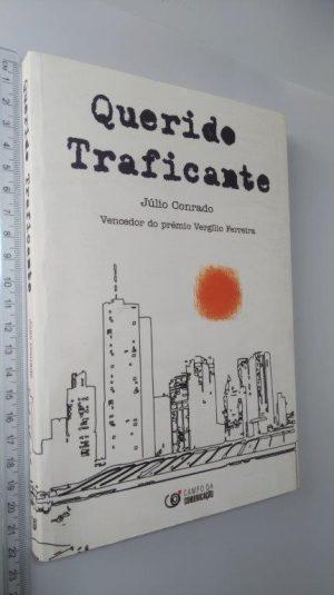 QUERIDO TRAFICANTE - Júlio Conrado