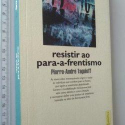 RESISTIR AO PARA-A-FRENTISMO - Pierre-André Taguieff