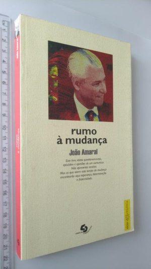 RUMO À MUDANÇA - João Amaral