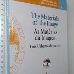 The materials of the image - As matérias da imagem - Luís Urbano Afonso
