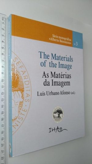 The materials of the image - As matérias da imagem - Luís Urbano Afonso