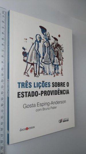 Três Lições Sobre o Estado-Providência - Gosta Esping-Anderson / Bruno Palier