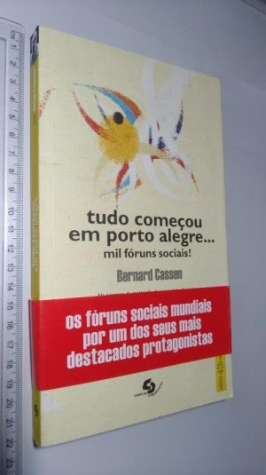 TUDO COMEÇOU EM PORTO ALEGRE - Bernard Cassen