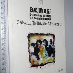 A/C.M.A.[I] 54 POEMAS DE AMOR E 5 DE MALEDICÊNCIA - Salvato Telles de Menezes