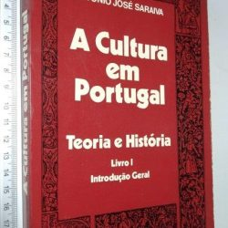 A Cultura em Portugal (Vol. I) - António José Saraiva