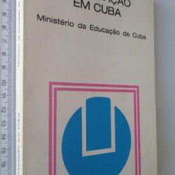 A educação em Cuba (Ministério da Educação de Cuba) -