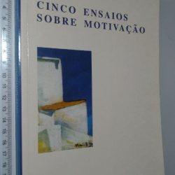 Cinco Ensaios sobre Motivação - Manuel Viegas Abreu