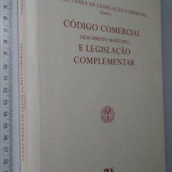 Colectânea de Legislação Comercial - Tomo I - Código Comercial (sem Direito Marítimo) e Legislação Complementar - Paulo Melero Sendim / Evaristo Mendes