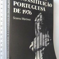 Comentários à Constituição Portuguesa de 1976 - Soares Martinez