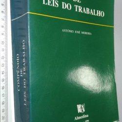 Compêndio de Leis do Trabalho (1996) - António José Moreira