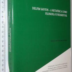 Delfim Santos (A metafísica como filosofia fundamental) - Manuel Guedes da Silva Miranda