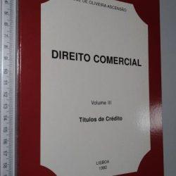 Direito Comercial (III - Títulos de crédito) - José de Oliveira Ascensão