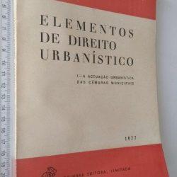 Elementos de Direito Urbanístico (I - A actuação urbanística das Câmaras Municipais) - Manuel Veiga de Faria
