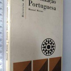 História breve da colonização portuguesa - Manuel Múrias