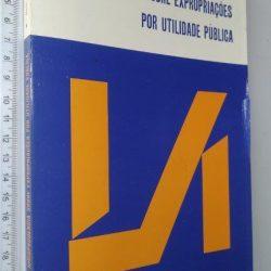 Jurisprudência sobre expropriações por utilidade pública - Raúl José Dias Leite de Campos