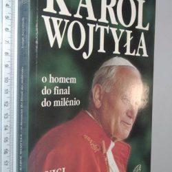Karol Wojtyla (O homem do final do milénio) - Luigi Accattoli
