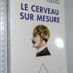 Le cerveau sur mesure - Jean-Didier Vincent