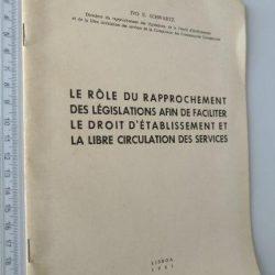 Le rôle du rapprochement des législations afin de faciliter le droit d'établissement et la libre circulation des services - Ivo E. Schwartz