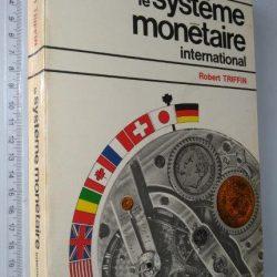 Le système monétaire international - Robert Triffin