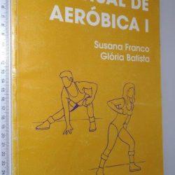 Manual de aeróbica I - Susana Franco / Glória Batista