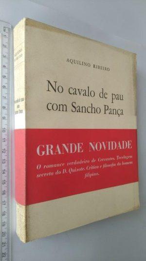 No cavalo de pau com Sancho Pança (1960) - Aquilino Ribeiro