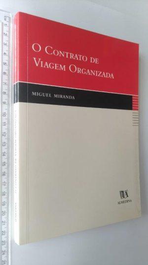 O contrato de viagem organizada - Miguel Miranda