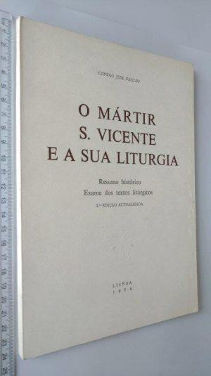 O mártire S. Vicente e a sua liturgia - Cónego José Falcão