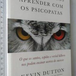 O que podemos aprender com os psicopatas - Kevin Dutton