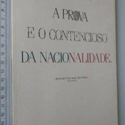 O registo a prova e o contencioso da nacionalidade - Alcindo Ferreira dos Reis