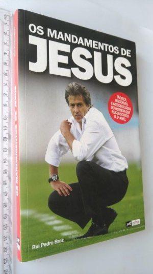 Os Mandamentos de Jesus - Rui Pedro Braz
