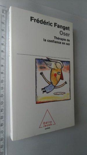 Oser (Thérapie de la confiance en soi) - Frédéric Fanget