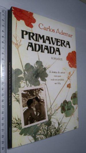 Primavera Adiada - Carlos Ademar